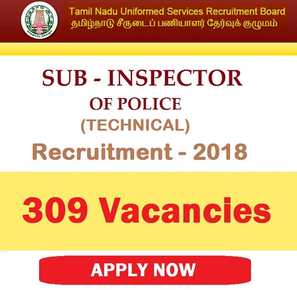 TNUSRB 309 SI VACANCIES RECRUITMENT 2018-min